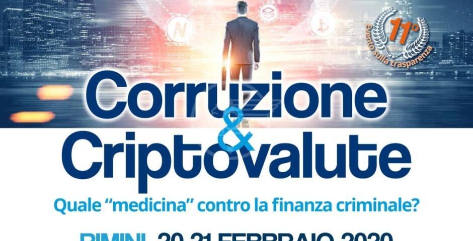 Corruzione e Criptovalute, convegno al Fulgor il 20 e 21