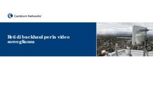 Reti di backhaul per la videosorveglianza